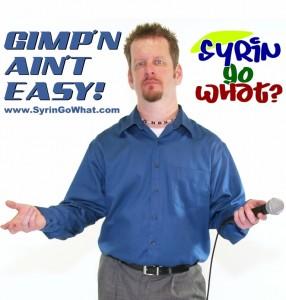 Syringomyelia, Gimp'n Ain't Easy